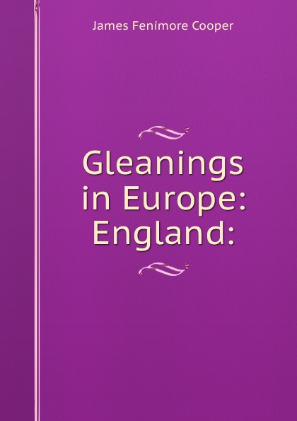 Gleanings in Europe: England: