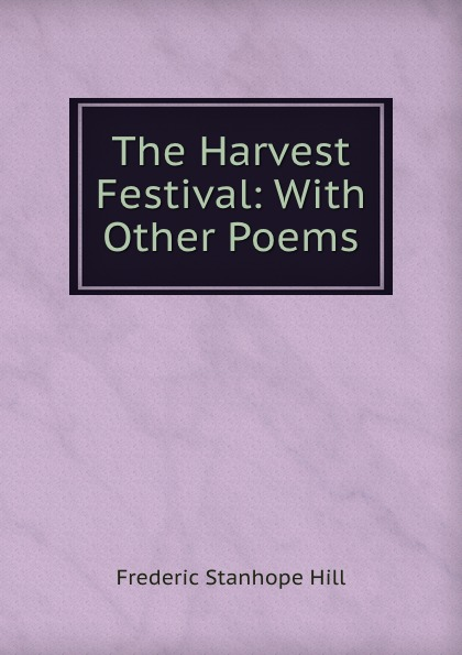 The Harvest Festival: With Other Poems