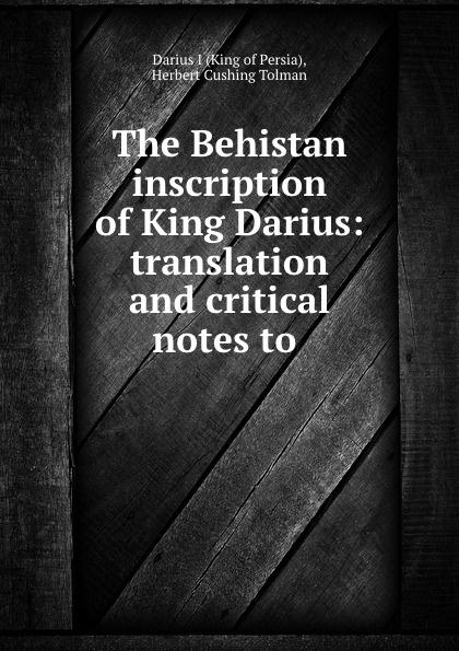 цена на Darius I The Behistan inscription of King Darius: translation and critical notes to .