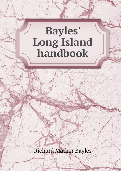 Richard Mather Bayles Bayles. Long Island handbook
