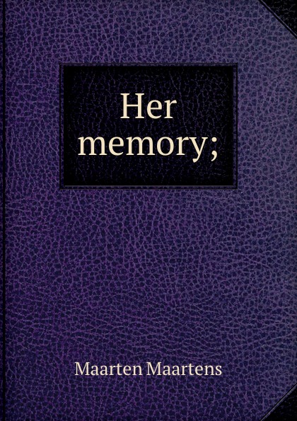 Her memory;