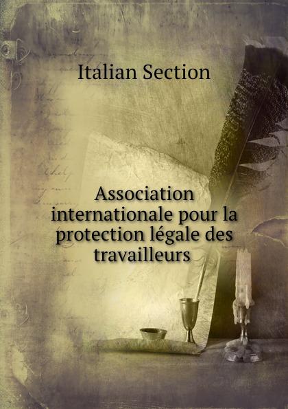 Association internationale pour la protection legale des travailleurs .