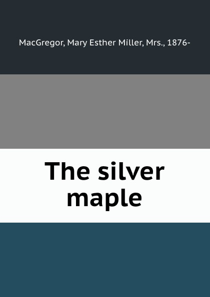 The silver maple