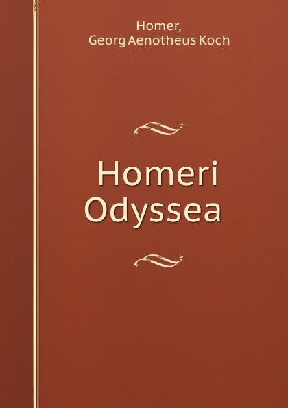 Georg Aenotheus Koch Homer Homeri Odyssea .