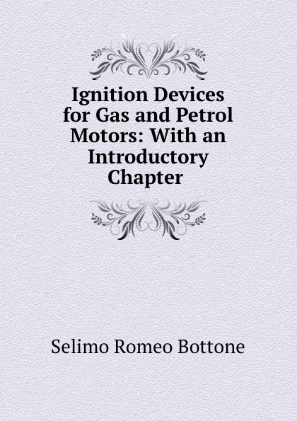 Selimo Romeo Bottone Ignition Devices for Gas and Petrol Motors: With an Introductory Chapter . rcexl single ignition cdi for ngk cm6 10mm spark plug 120 degree da dle gas petrol engine rc airplane 6v 12v