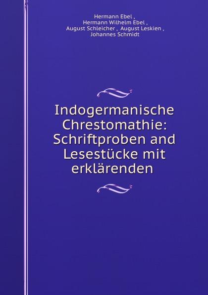 Hermann Ebel Indogermanische Chrestomathie: Schriftproben and Lesestucke mit erklarenden . цены