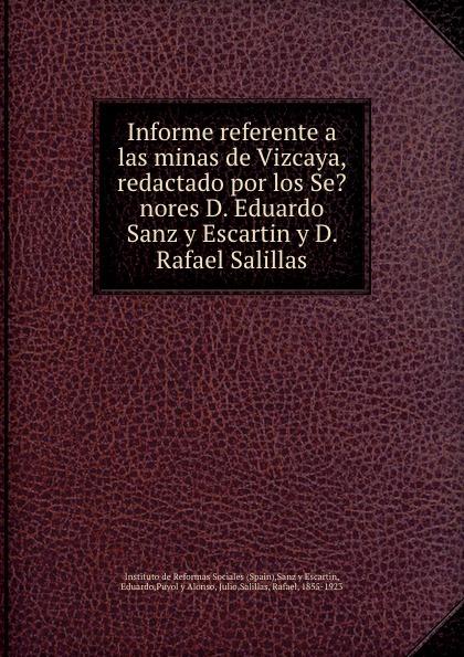 лучшая цена Spain Informe referente a las minas de Vizcaya, redactado por los Se.nores D. Eduardo Sanz y Escartin y D. Rafael Salillas