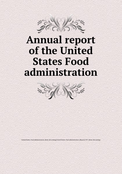Annual report of the United States Food administration