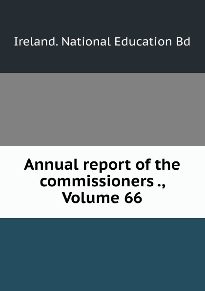 Annual report of the commissioners ., Volume 66