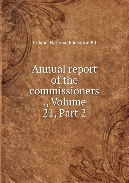 Annual report of the commissioners ., Volume 21,.Part 2