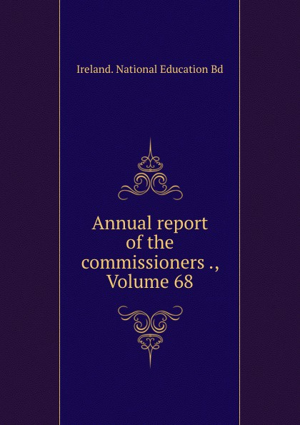 Annual report of the commissioners ., Volume 68