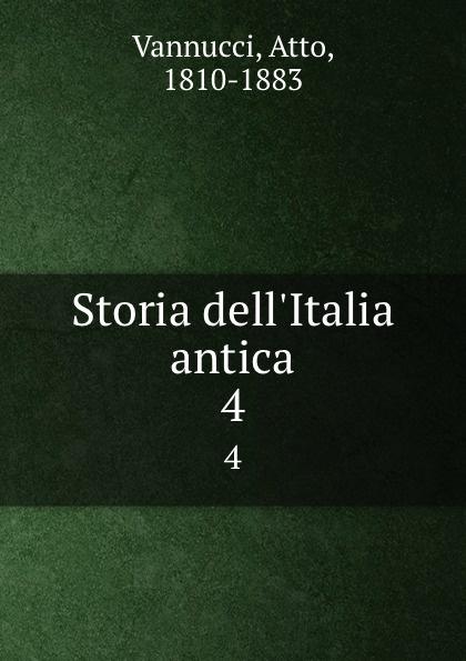 Atto Vannucci Storia dell.Italia antica. 4 atto vannucci storia dell italia antica vol 3 classic reprint