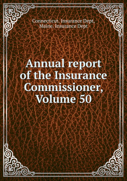 Annual report of the Insurance Commissioner, Volume 50