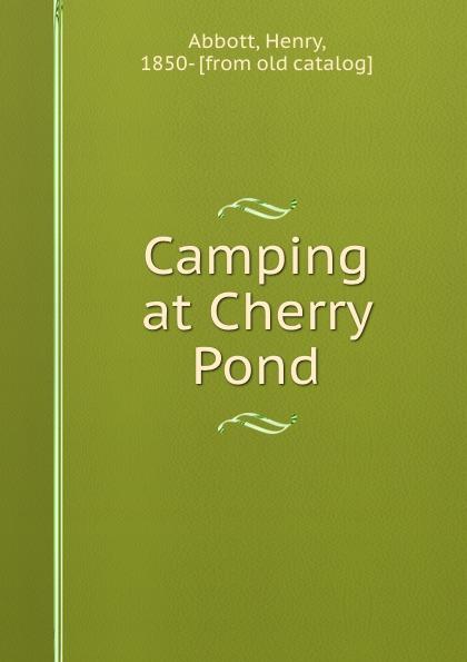 Henry Abbott Camping at Cherry Pond abbott henry camping at cherry pond