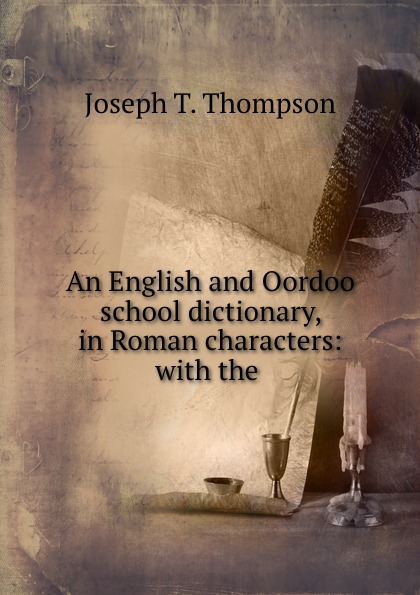 An English and Oordoo school dictionary, in Roman characters: with the .