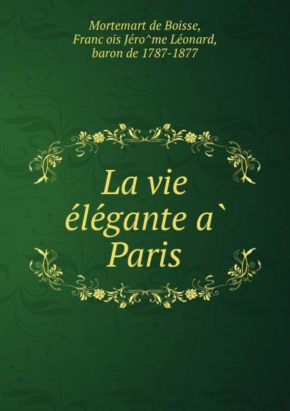La vie elegante a Paris