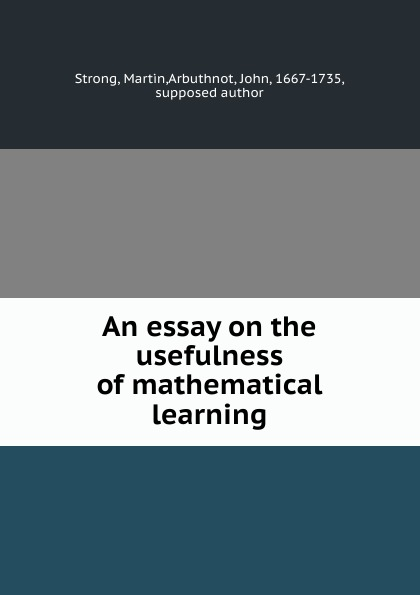 An essay on the usefulness of mathematical learning