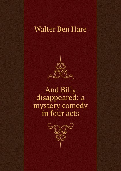 Walter Ben Hare And Billy disappeared: a mystery comedy in four acts walter riggans yeshua ben david