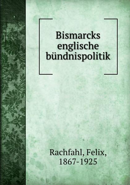 Bismarcks englische bundnispolitik