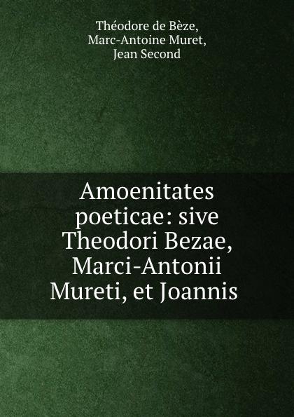 Théodore de Bèze Amoenitates poeticae: sive Theodori Bezae, Marci-Antonii Mureti, et Joannis . barbon свитер