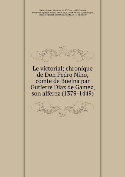 лучшая цена Diaz de Gamez Le victorial; chronique de Don Pedro Nino, comte de Buelna par Gutierre Diaz de Gamez, son alferez (1379-1449)