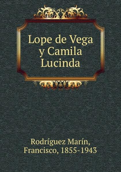 Rodríguez Marín Lope de Vega y Camila Lucinda francisco rodríguez marín cien refranes andaluces de meteorologia cronologia agricultura y economia