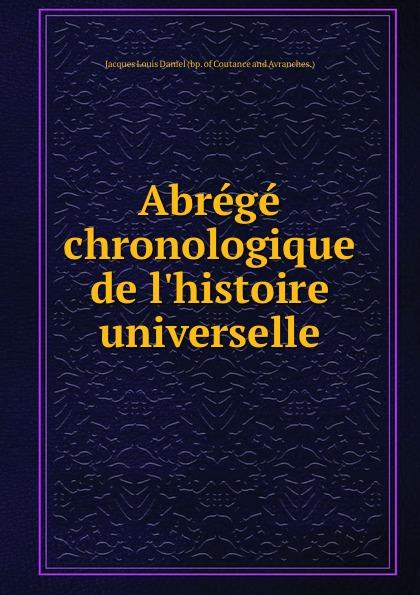 Jacques Louis Daniel Abrege chronologique de l.histoire universelle