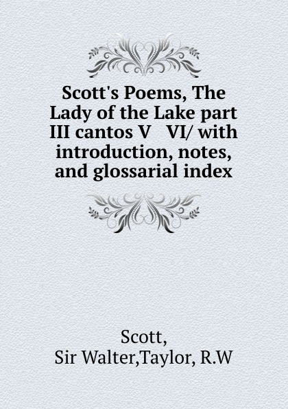 Walter Scott Scott.s Poems, The Lady of the Lake part III cantos V . VI/ with introduction, notes, and glossarial index недорго, оригинальная цена