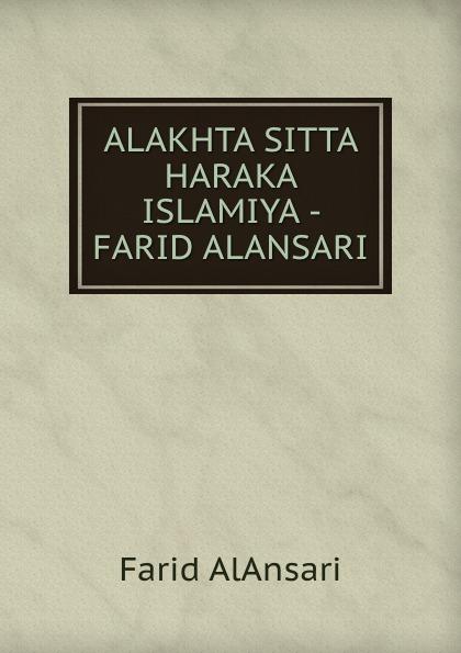 Farid AlAnsari ALAKHTA SITTA HARAKA ISLAMIYA - FARID ALANSARI farid hagen