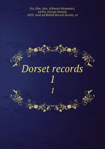 Edward Alexander Fry Dorset records. 1 fry s moab is my washpot