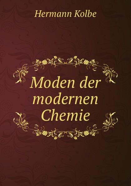 Moden der modernen Chemie.