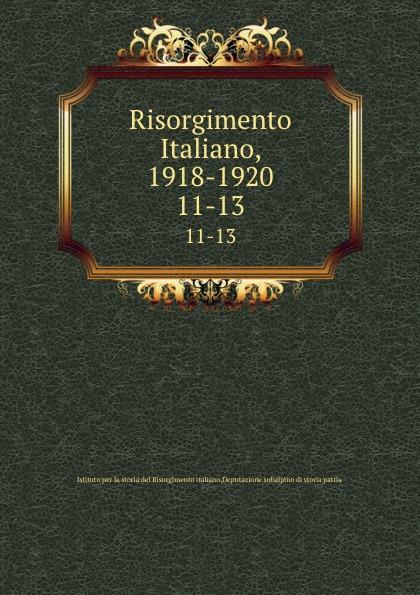 Istituto per la storia del Risorgimento italiano Risorgimento Italiano, 1918-1920. 11-13