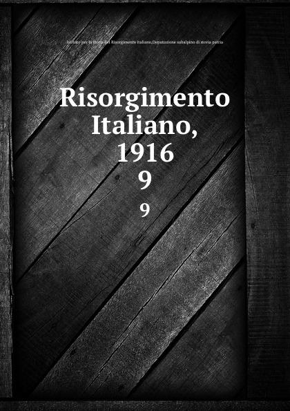 Istituto per la storia del Risorgimento italiano Risorgimento Italiano, 1916. 9