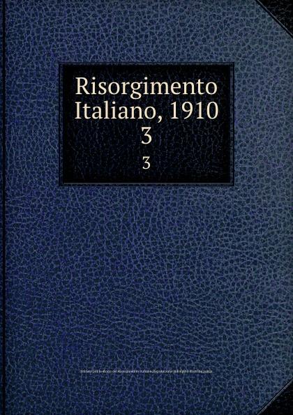 Istituto per la storia del Risorgimento italiano Risorgimento Italiano, 1910. 3