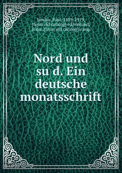 Nord und sud. Ein deutsche monatsschrift