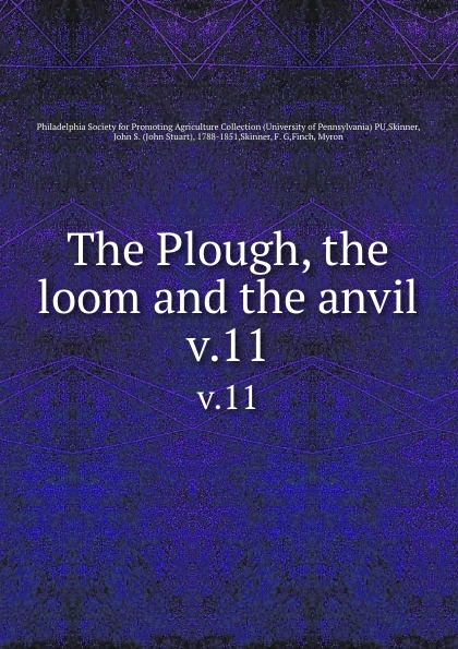 The Plough, the loom and the anvil. v.11 plough the furrow