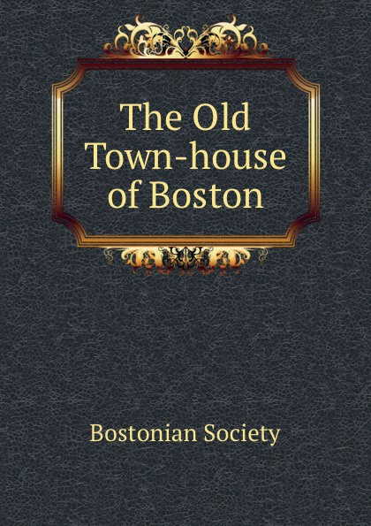 The Old Town-house of Boston