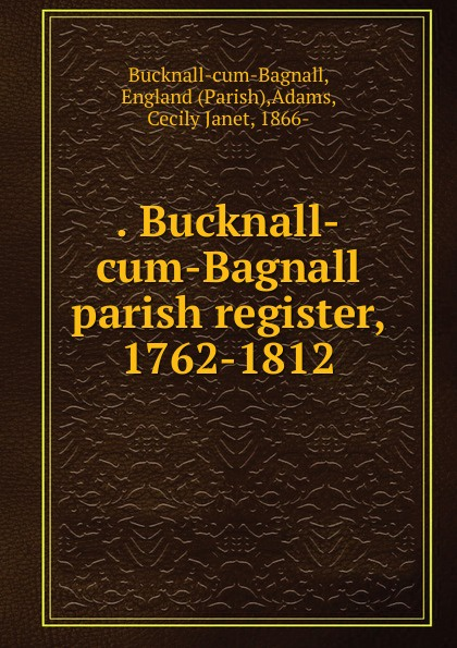 . Bucknall-cum-Bagnall parish register, 1762-1812