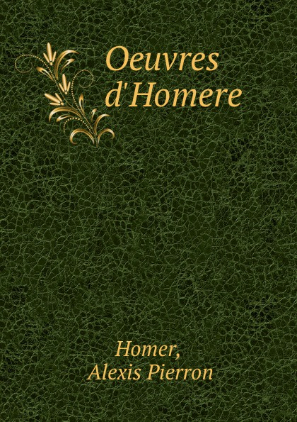 Alexis Pierron Homer Oeuvres d.Homere