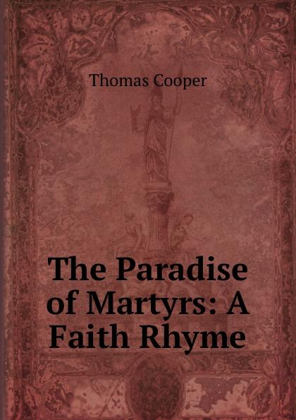 David James McCord The Paradise of Martyrs: A Faith Rhyme
