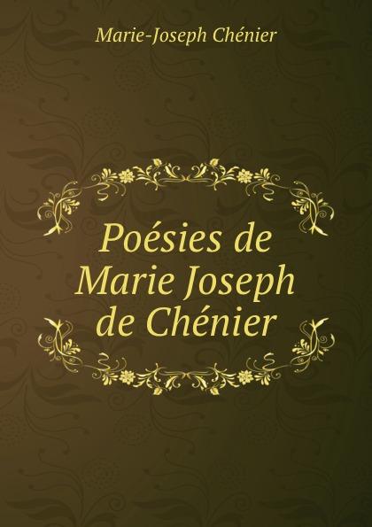 Marie-Joseph Chénier Poesies de Marie Joseph de Chenier marie joseph de chenier charles ix ou l ecole des rois