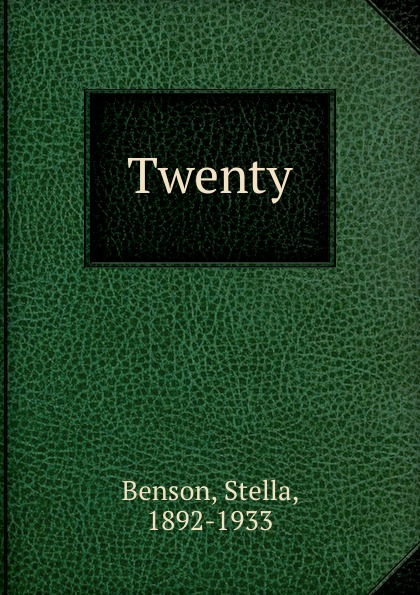 Stella Benson Twenty