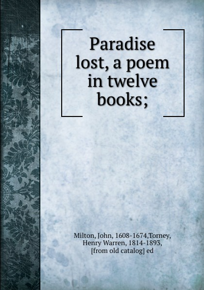 John Milton Paradise lost, a poem in twelve books;