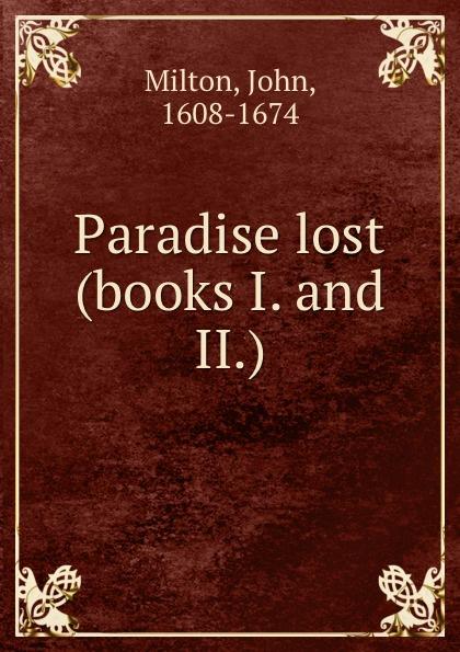 John Milton Paradise lost (books I. and II.)