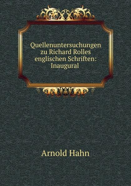 Quellenuntersuchungen zu Richard Rolles englischen Schriften: Inaugural .