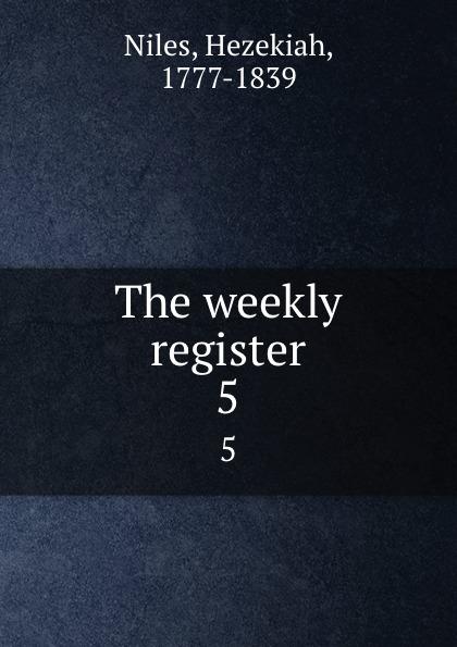 Hezekiah Niles The weekly register. 5 douglas niles the druid queen