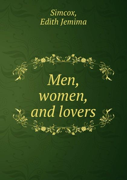 Edith Jemima Simcox Men, women, and lovers