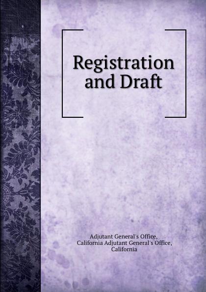 Adjutant General's Office Registration and Draft