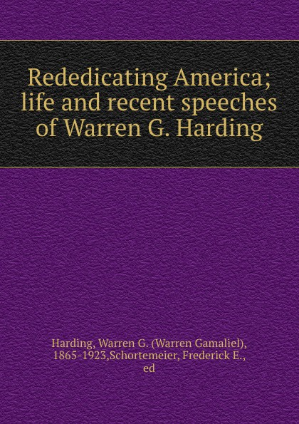 Warren Gamaliel Harding Rededicating America; life and recent speeches of Warren G. Harding g lankester harding the antiquities of jordan