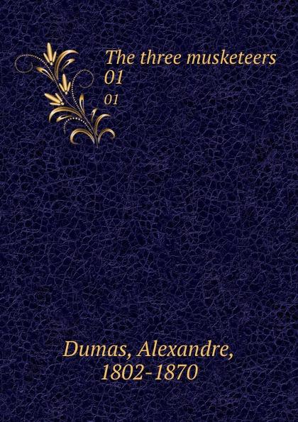 Alexandre Dumas The three musketeers. 01